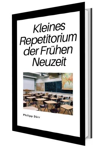 Kleines Repetitorium; Repetitorium; Frühe Neuzeit; Geschichte; Studium