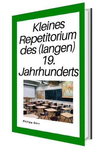 19. Jahrhundert, langes 19. Jahrhundert, Geschichte, Repetitorium