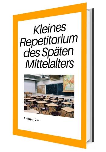 Spätes Mittelalter, Mittelalter, Geschchichte, Repetitorium